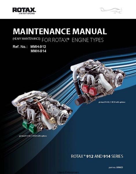 Rotax 912 and 914 Series Heavy Maintenance Aircraft Engines Maintenance Manual 2007 ...